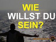 Wie willst du sein? - Inspirationsvideo - Von Stefan Wendt