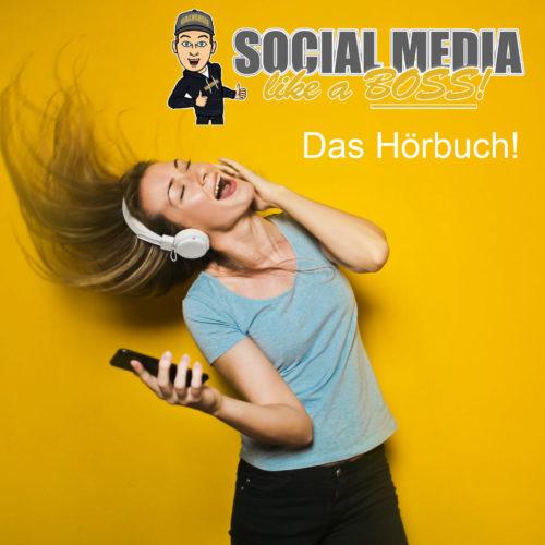 SOCIAL MEDIA – LIKE A BOSS Das Hörbuch