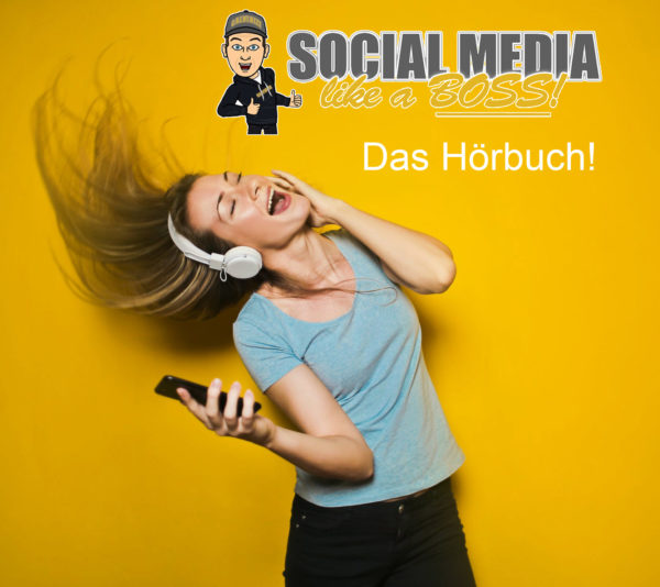 SOCIAL MEDIA – LIKE A BOSS Das Hörbuch