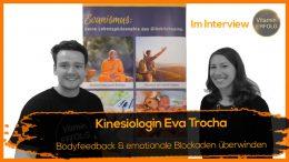 Kinesiologie Erfahrungen körperliche Blockaden und Ängste lösen - Eva Trocha im Interview